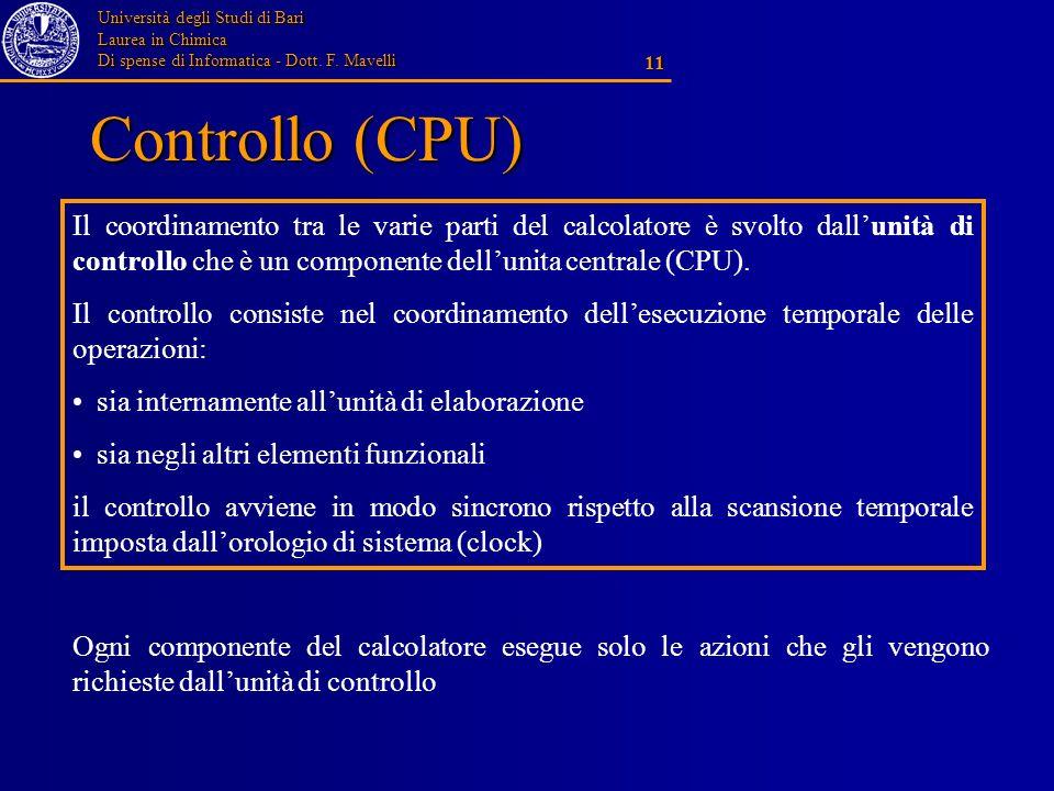 Controllo (CPU) Il coordinamento tra le varie parti del calcolatore è svolto dall'unità di controllo che è un componente dell'unita centrale (CPU).