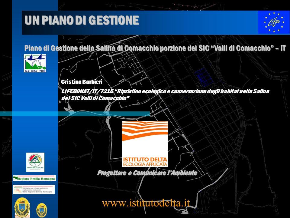 UN PIANO DI GESTIONE Piano di Gestione della Salina di Comacchio porzione del SIC Valli di Comacchio – IT