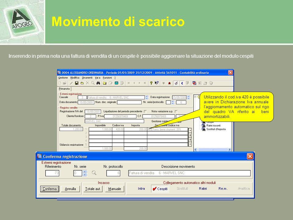 Movimento di scarico Inserendo in prima nota una fattura di vendita di un cespite è possibile aggiornare la situazione del modulo cespiti.