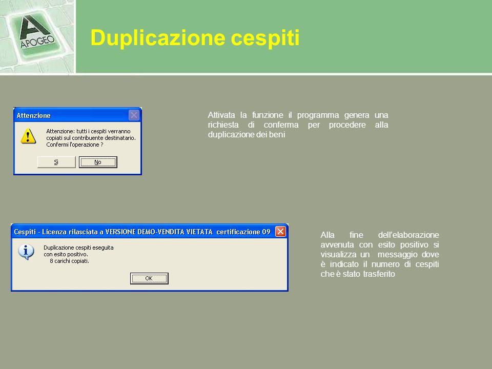 Duplicazione cespiti Attivata la funzione il programma genera una richiesta di conferma per procedere alla duplicazione dei beni.