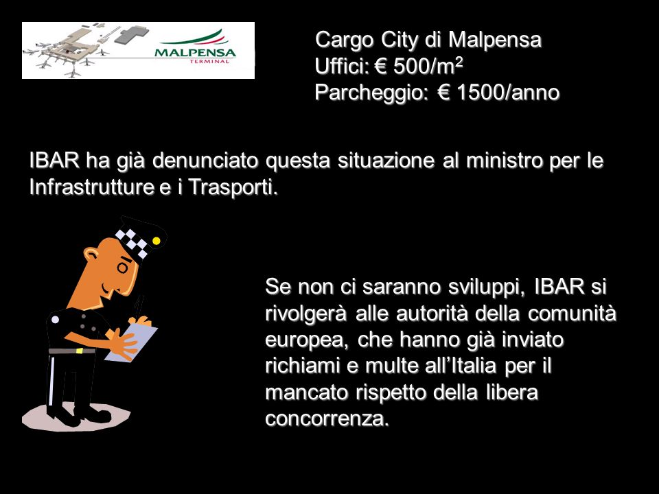 Cargo City di Malpensa Uffici: € 500/m2 Parcheggio: € 1500/anno