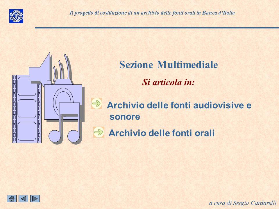 Sezione Multimediale Si articola in: Archivio delle fonti orali