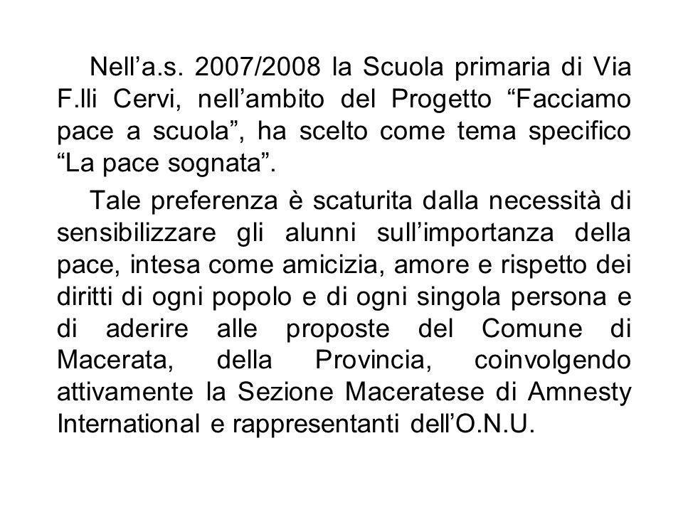 Nell'a. s. 2007/2008 la Scuola primaria di Via F