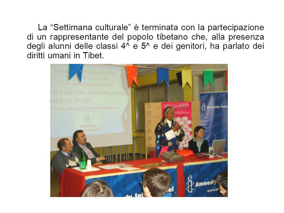 La Settimana culturale è terminata con la partecipazione di un rappresentante del popolo tibetano che, alla presenza degli alunni delle classi 4^ e 5^ e dei genitori, ha parlato dei diritti umani in Tibet.