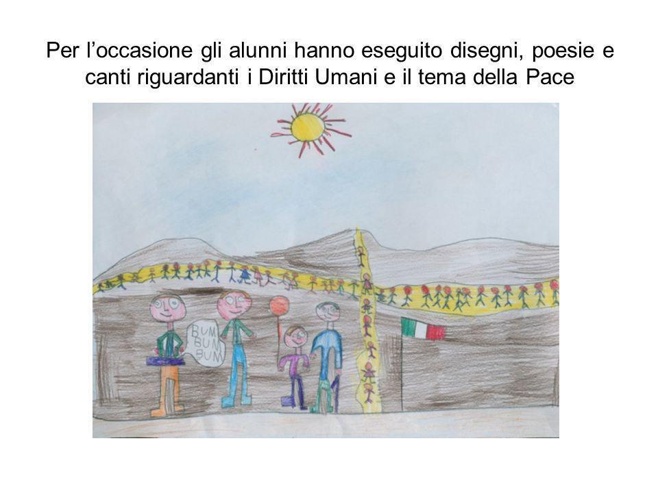 Per l'occasione gli alunni hanno eseguito disegni, poesie e canti riguardanti i Diritti Umani e il tema della Pace