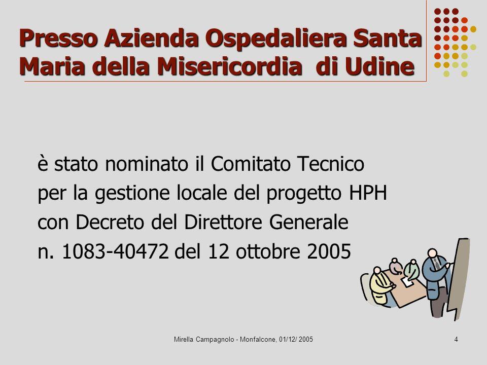 Presso Azienda Ospedaliera Santa Maria della Misericordia di Udine