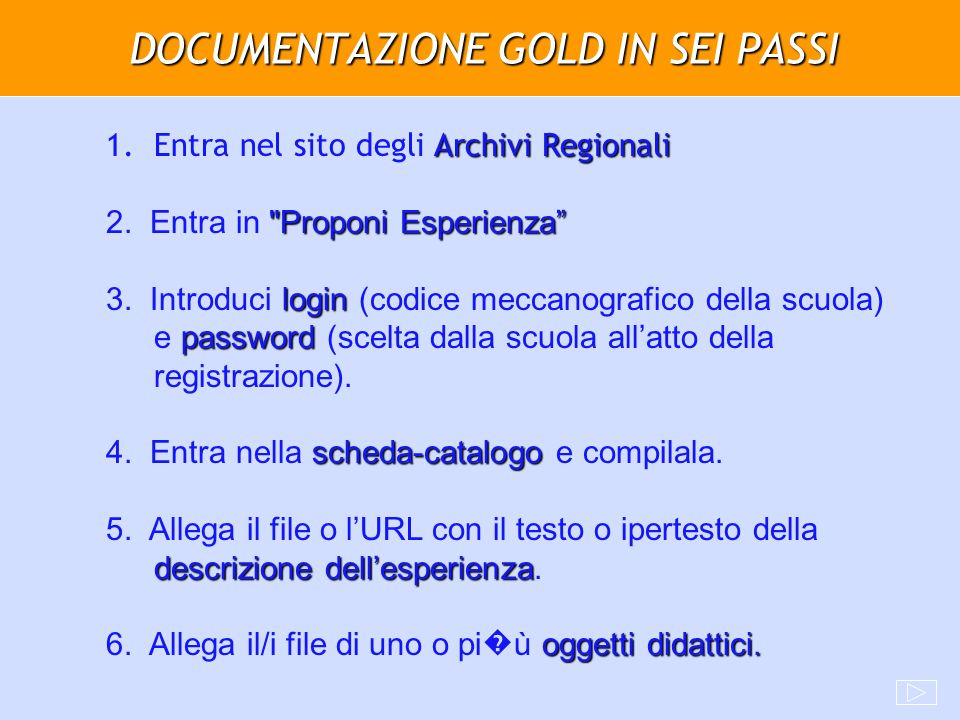 DOCUMENTAZIONE GOLD IN SEI PASSI