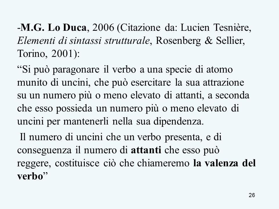 -M.G. Lo Duca, 2006 (Citazione da: Lucien Tesnière, Elementi di sintassi strutturale, Rosenberg & Sellier, Torino, 2001):