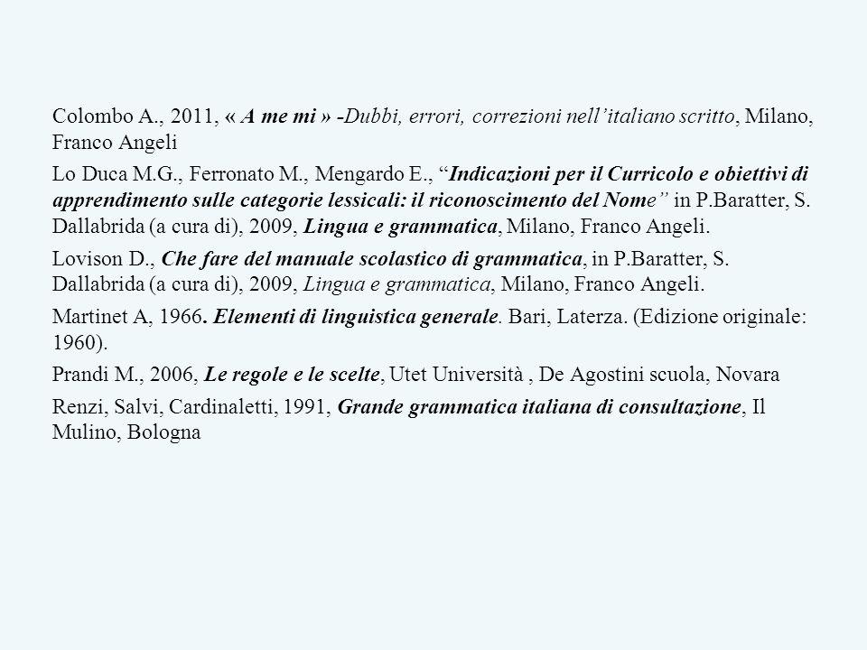 Colombo A., 2011, « A me mi » -Dubbi, errori, correzioni nell'italiano scritto, Milano, Franco Angeli