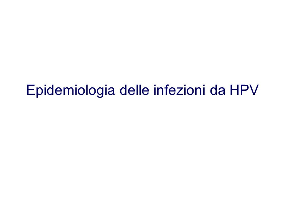 Epidemiologia delle infezioni da HPV