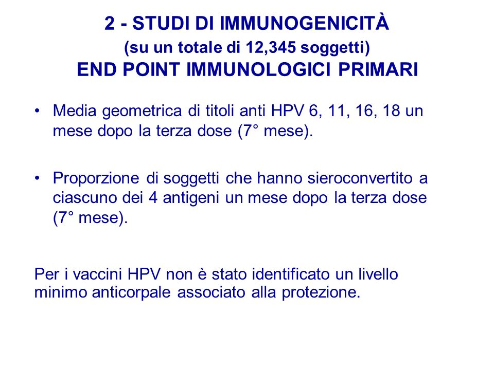 2 - STUDI DI IMMUNOGENICITÀ (su un totale di 12,345 soggetti) END POINT IMMUNOLOGICI PRIMARI