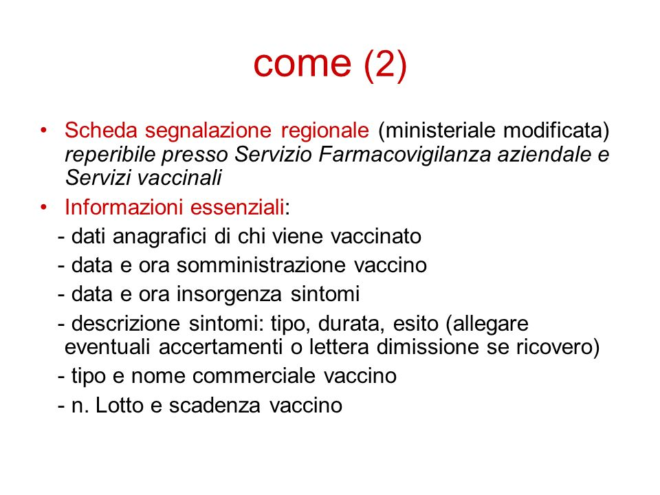 come (2) Scheda segnalazione regionale (ministeriale modificata) reperibile presso Servizio Farmacovigilanza aziendale e Servizi vaccinali.