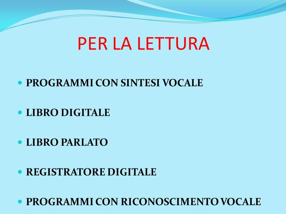 PER LA LETTURA PROGRAMMI CON SINTESI VOCALE LIBRO DIGITALE