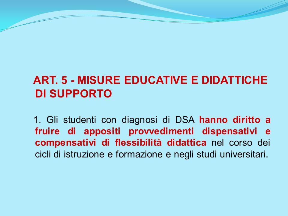 ART. 5 - MISURE EDUCATIVE E DIDATTICHE DI SUPPORTO