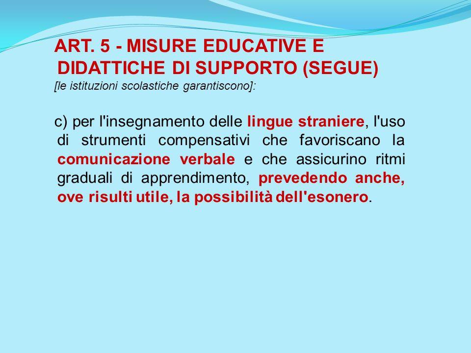 ART. 5 - MISURE EDUCATIVE E DIDATTICHE DI SUPPORTO (SEGUE)