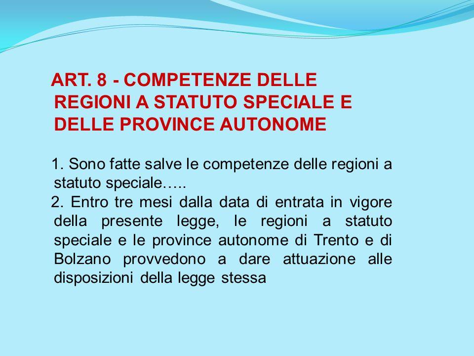 ART. 8 - COMPETENZE DELLE REGIONI A STATUTO SPECIALE E DELLE PROVINCE AUTONOME
