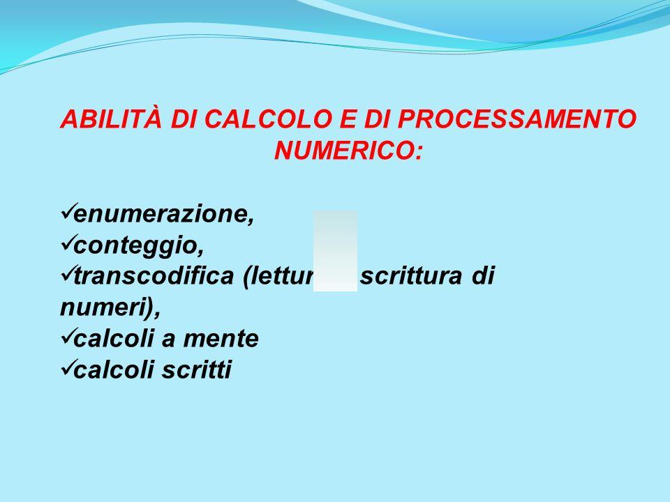 ABILITÀ DI CALCOLO E DI PROCESSAMENTO NUMERICO: