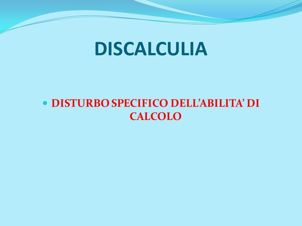 DISTURBO SPECIFICO DELL'ABILITA' DI CALCOLO