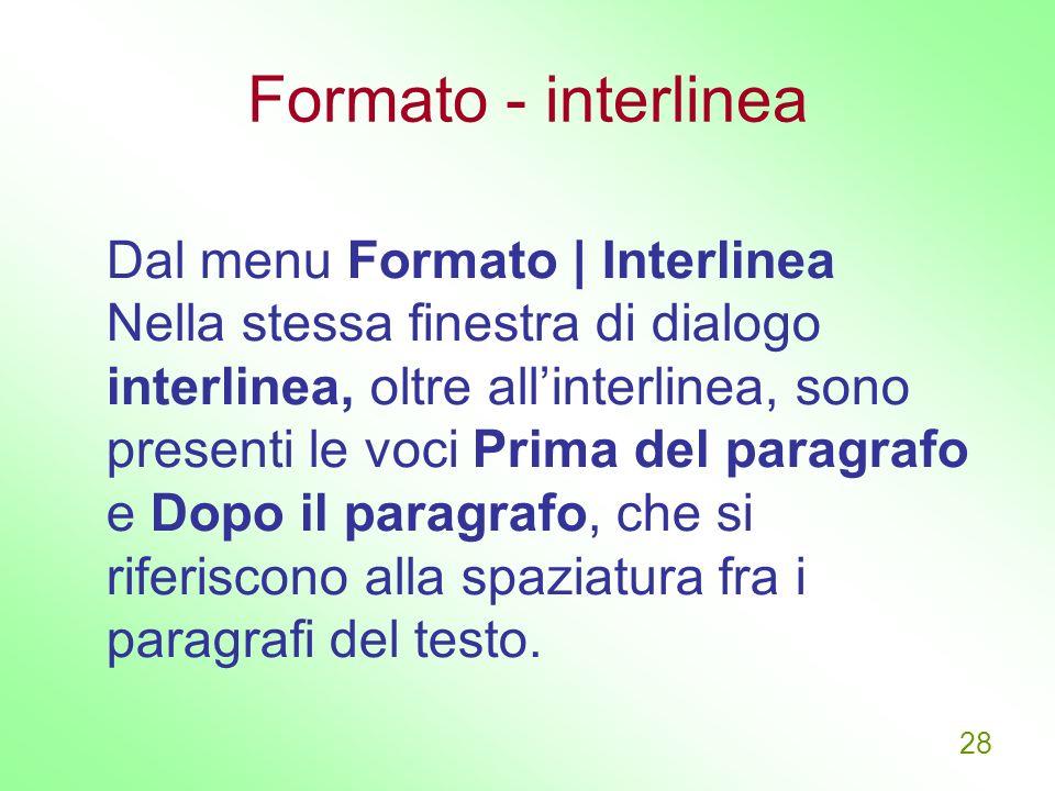 Formato - interlinea Dal menu Formato | Interlinea