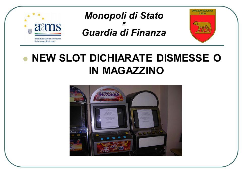 NEW SLOT DICHIARATE DISMESSE O IN MAGAZZINO