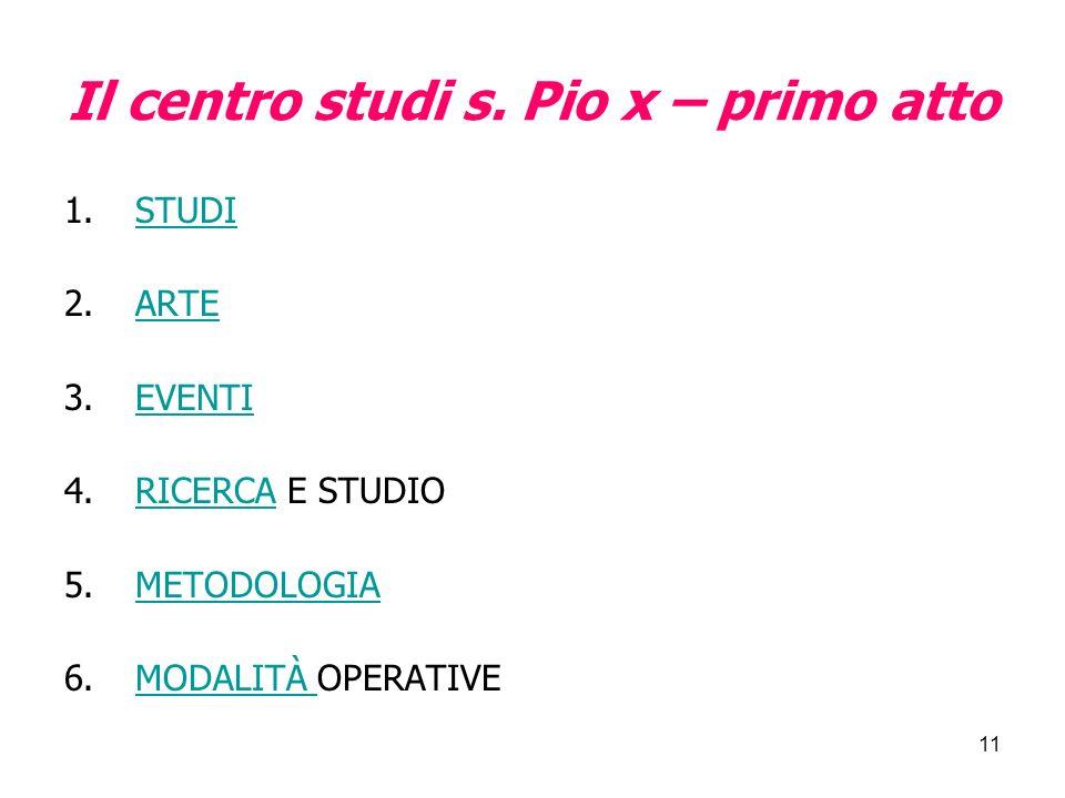 Il centro studi s. Pio x – primo atto