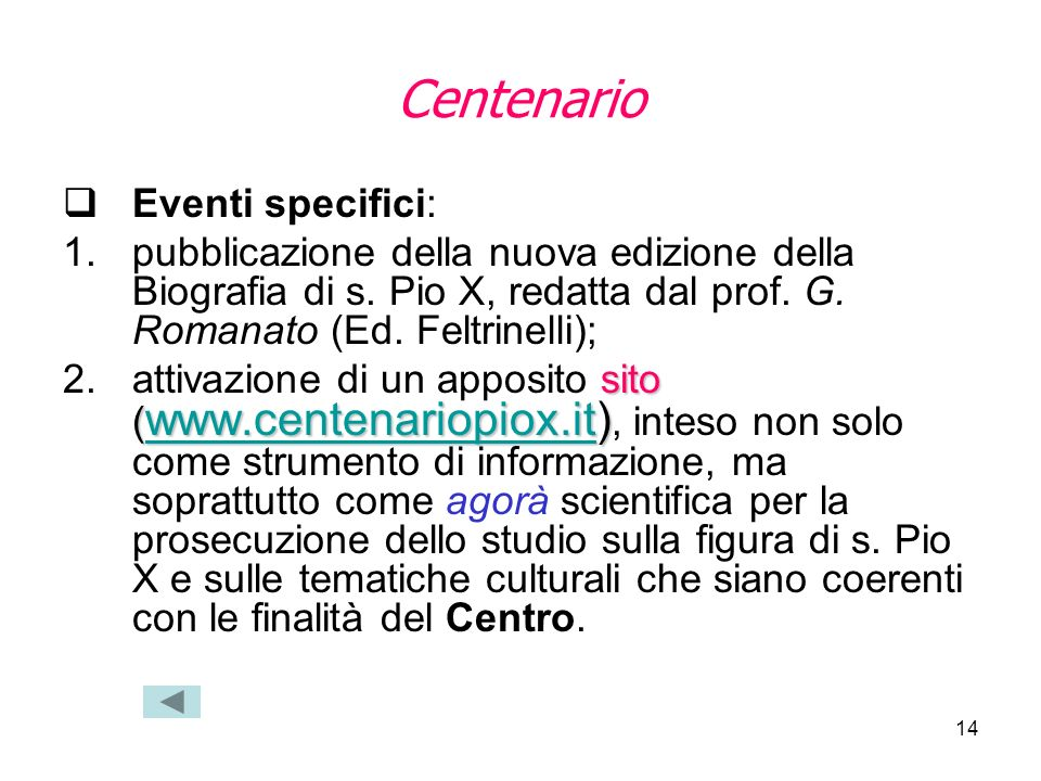 Centenario Eventi specifici: