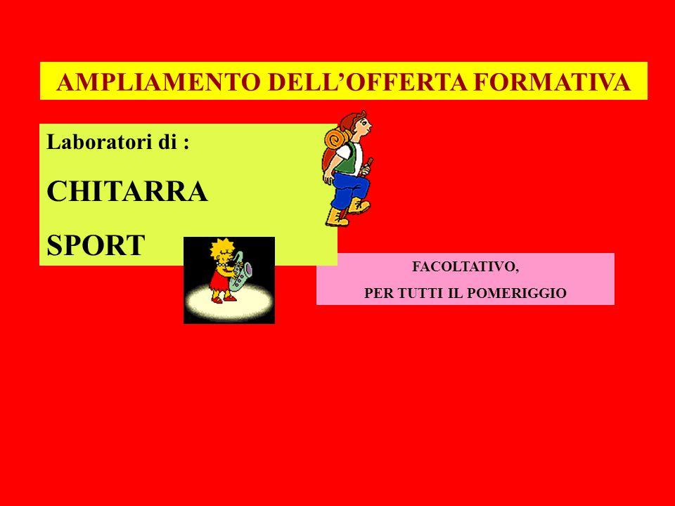 AMPLIAMENTO DELL'OFFERTA FORMATIVA PER TUTTI IL POMERIGGIO