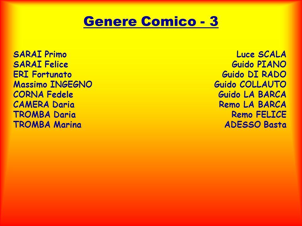 Genere Comico - 3 SARAI Primo SARAI Felice ERI Fortunato