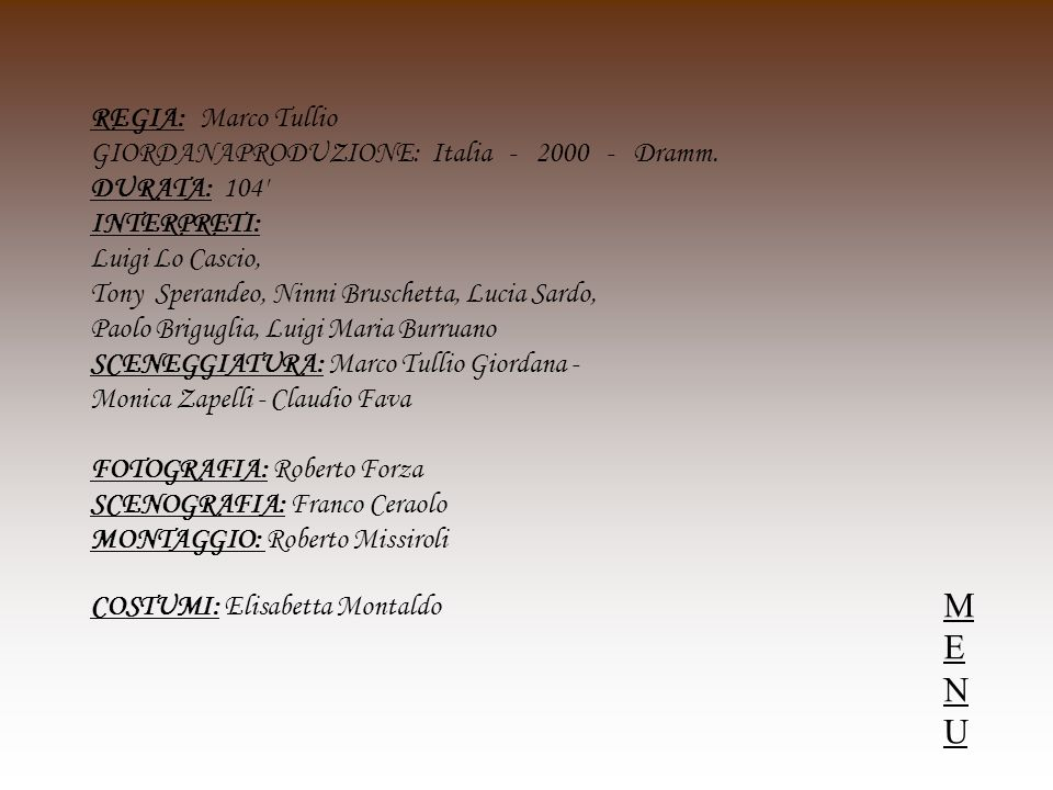 REGIA: Marco Tullio GIORDANAPRODUZIONE: Italia - 2000 - Dramm