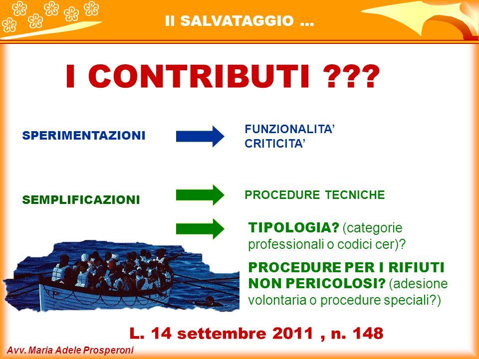 I CONTRIBUTI L. 14 settembre 2011 , n. 148 Il SALVATAGGIO …