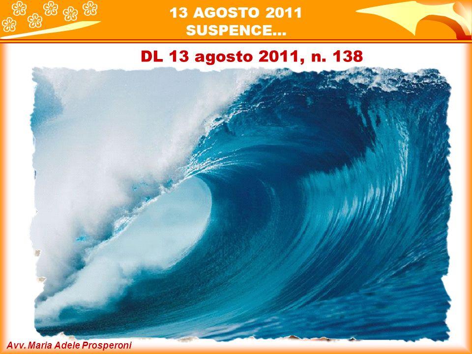 13 AGOSTO 2011 SUSPENCE… DL 13 agosto 2011, n. 138