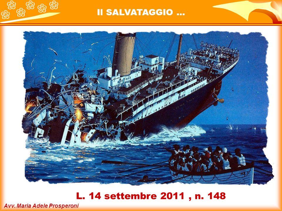 Il SALVATAGGIO … L. 14 settembre 2011 , n. 148