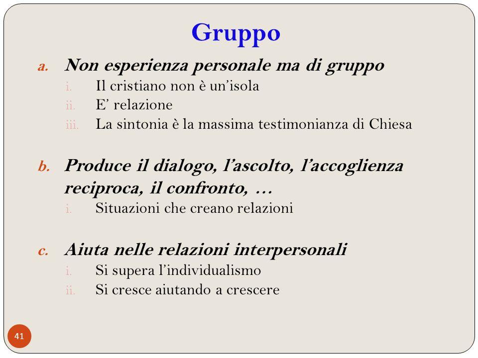 Gruppo Non esperienza personale ma di gruppo
