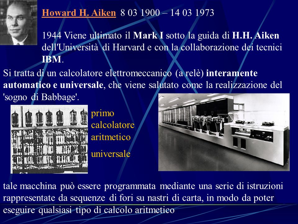 Howard H. Aiken 8 03 1900 – 14 03 1973