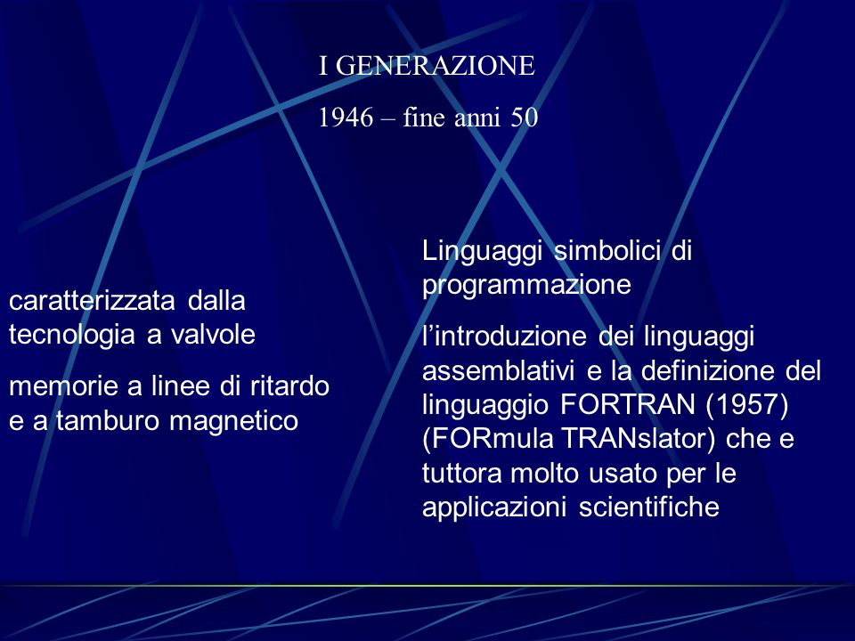 I GENERAZIONE 1946 – fine anni 50. Linguaggi simbolici di programmazione.