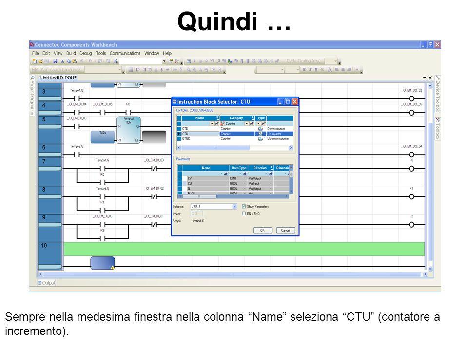 Quindi … Sempre nella medesima finestra nella colonna Name seleziona CTU (contatore a incremento).