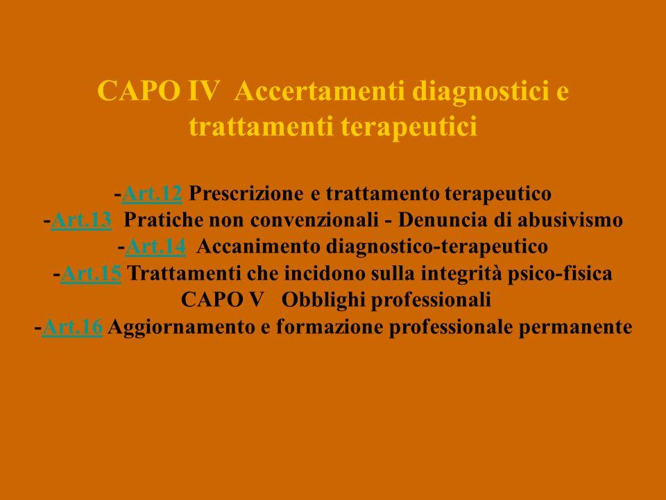 CAPO IV Accertamenti diagnostici e trattamenti terapeutici