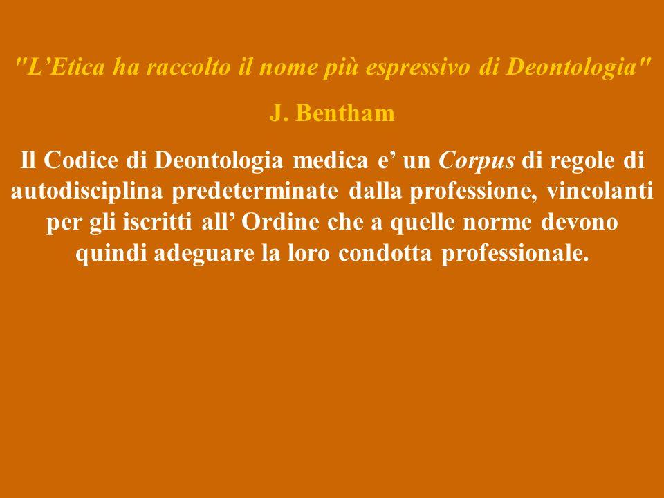 L'Etica ha raccolto il nome più espressivo di Deontologia