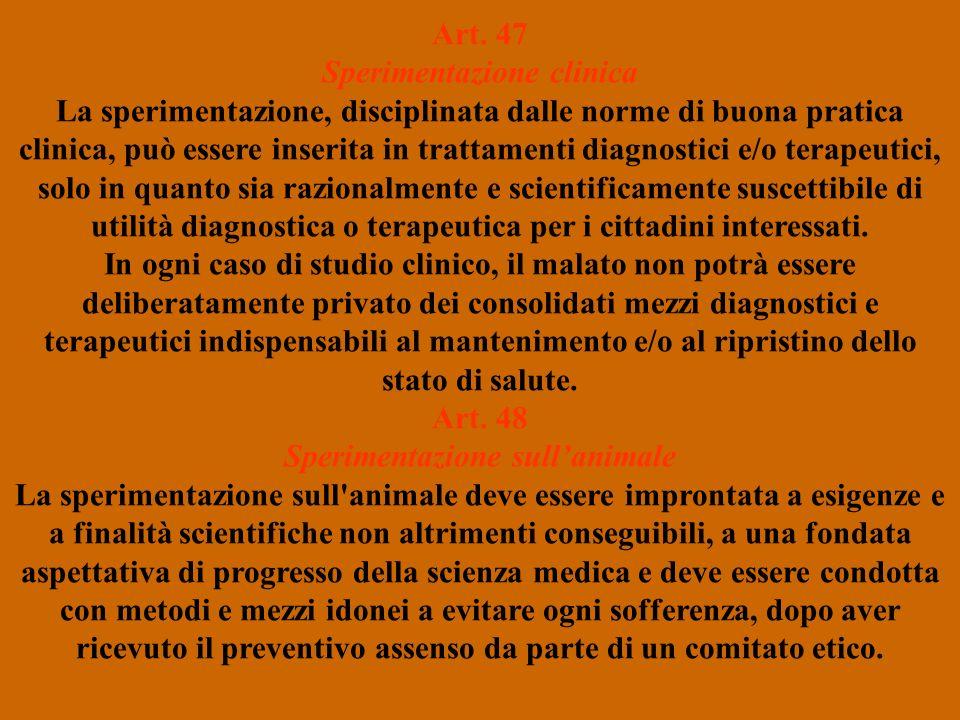 Art. 47 Sperimentazione clinica Art. 48 Sperimentazione sull'animale
