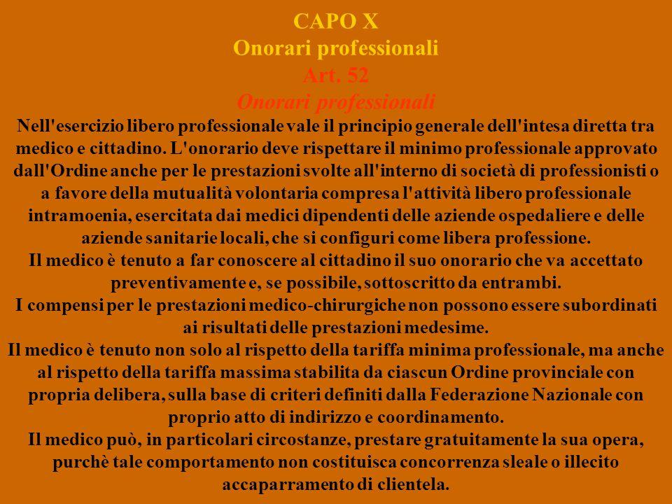 CAPO X Onorari professionali Art. 52 Onorari professionali