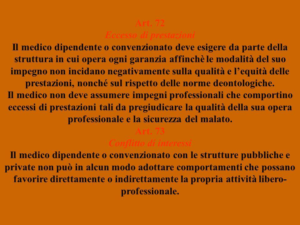 Art. 72 Eccesso di prestazioni Art. 73 Conflitto di interessi