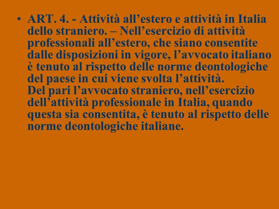 ART. 4. - Attività all'estero e attività in Italia dello straniero