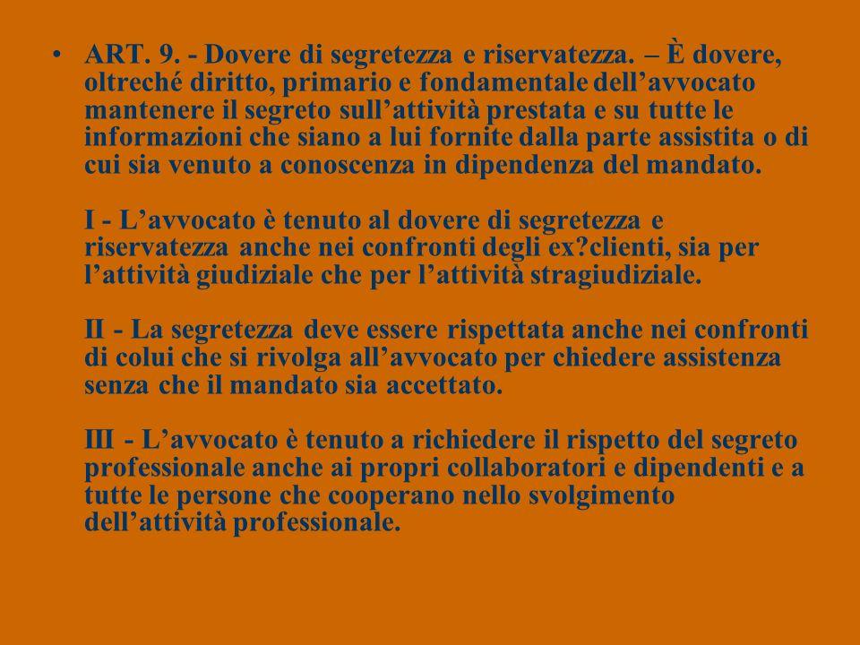 ART. 9. - Dovere di segretezza e riservatezza