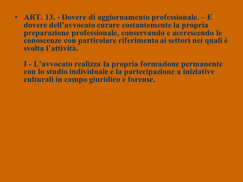 ART. 13. - Dovere di aggiornamento professionale