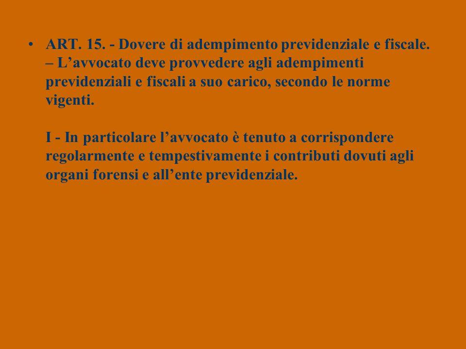 ART. 15. - Dovere di adempimento previdenziale e fiscale