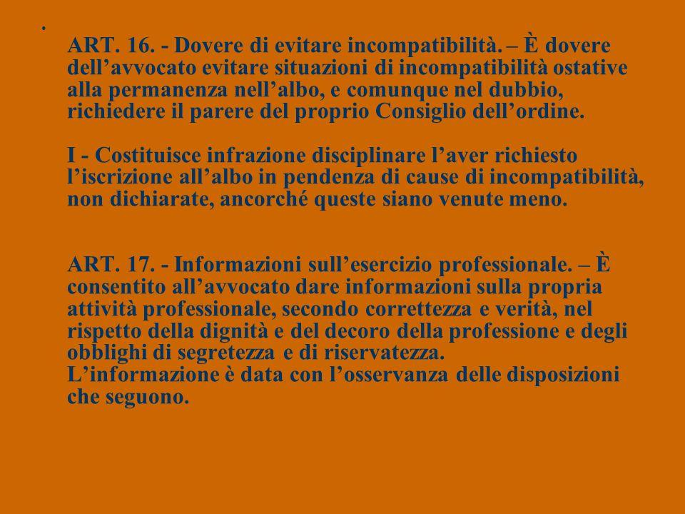 ART. 16. - Dovere di evitare incompatibilità