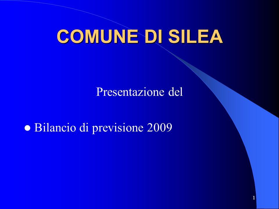 COMUNE DI SILEA Presentazione del Bilancio di previsione 2009