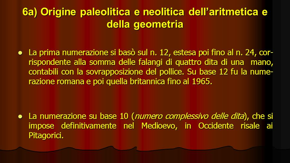 6a) Origine paleolitica e neolitica dell'aritmetica e della geometria