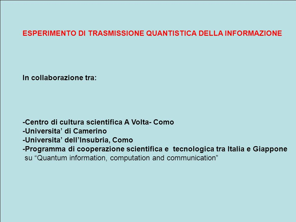 ESPERIMENTO DI TRASMISSIONE QUANTISTICA DELLA INFORMAZIONE