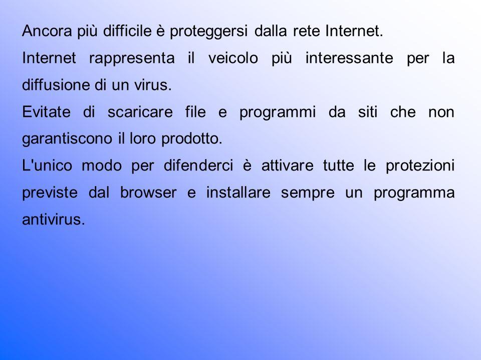Ancora più difficile è proteggersi dalla rete Internet.